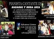 PIANISTA CANTANTE MUSICA EN VIVO KARAOKE HORA LOCA TODO TIPO DE EVENTO LIISTRO